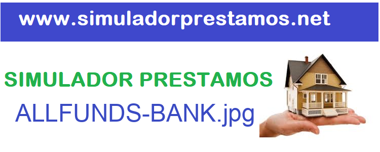 Simulador Prestamos  ALLFUNDS-BANK