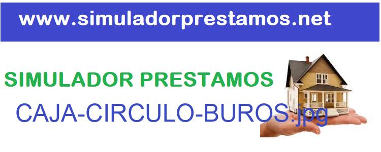 Simulador Prestamos  CAJA-CIRCULO-BUROS