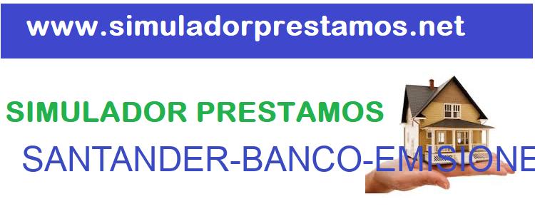 Simulador Prestamos  SANTANDER-BANCO-EMISIONES