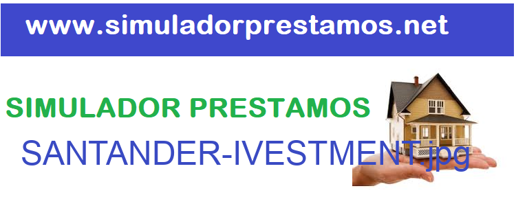 Simulador Prestamos  SANTANDER-IVESTMENT